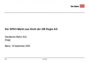 Der SPNV-Markt aus Sicht der DB Regio AG. Deutsche Bahn AG PNM. Mainz, 19.September 2003