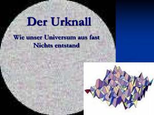 Der Urknall. Wie unser Universum aus fast Nichts entstand