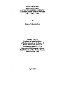 DERIVATIVES AS A RATE OF CHANGE: A STUDY OF COLLEGE STUDENTS UNDERSTANDING OF THE CONCEPT OF A DERIVATIVE. Suzanne C. Constantinou
