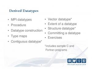 Derived Datatypes. Vector datatype* Extent of a datatype Structure datatype* Committing a datatype Exercises