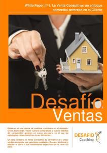 Desafío. Ventas. White Paper nº 1. La Venta Consultiva: un enfoque comercial centrado en el Cliente