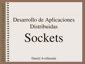 Desarrollo de Aplicaciones Distribuidas. Sockets. Daniel Avellaneda