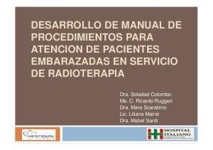 DESARROLLO DE MANUAL DE PROCEDIMIENTOS PARA ATENCION DE PACIENTES EMBARAZADAS EN SERVICIO DE RADIOTERAPIA