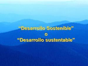 Desarrollo Sostenible o Desarrollo sustentable