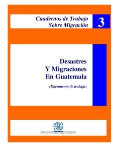 Desastres Y Migraciones En Guatemala