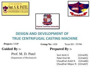 DESIGN AND DEVELOPMENT OF TRUE CENTRIFUGAL CASTING MACHINE