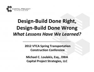 Design-Build Done Right, Design-Build Done Wrong What Lessons Have We Learned?