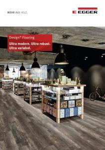 Design+ Flooring Ultra modern. Ultra robust. Ultra variabel