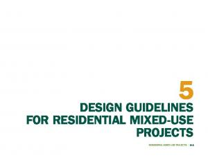 DESIGN GUIDELINES FOR RESIDENTIAL MIXED-USE PROJECTS RESIDENTIAL MIXED-USE PROJECTS 5-1