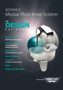 DESIGN. Medial-Pivot Knee System ADVANCE. History of Total Knee Arthroplasty. Design Features of the ADVANCE Medial-Pivot Knee