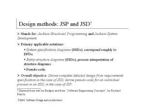 Design methods: JSP and JSD