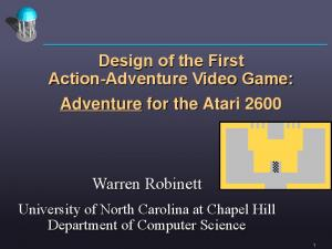 Design of the First Action-Adventure Video Game: Adventure for the Atari Warren Robinett