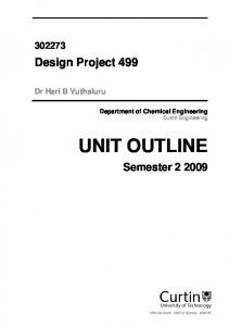 Design Project 499. Dr Hari B Vuthaluru. Department of Chemical Engineering Curtin Engineering UNIT OUTLINE. CRICOS (Perth J) (Sydney B)