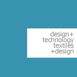 design+ technology textiles +design