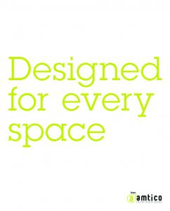 Designed for every space