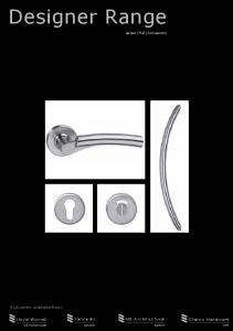 Designer Range. Yannedis. MB Architectural. Lloyd Worrall. Classic Hardware. Lever Pull Accessory. Exclusively available from: Belfast