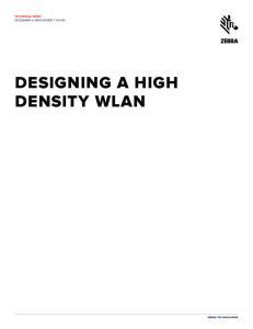 DESIGNING A HIGH DENSITY WLAN ZEBRA TECHNOLOGIES