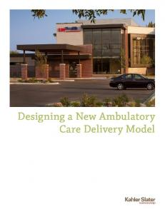 Designing a New Ambulatory Care Delivery Model