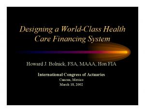Designing a World-Class Health Care Financing System