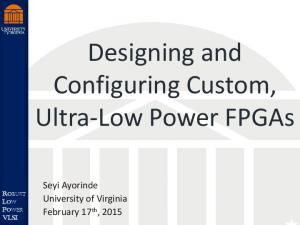 Designing and Configuring Custom, Ultra-Low Power FPGAs