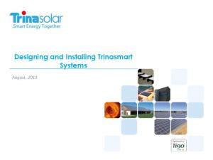 Designing and Installing Trinasmart Systems. August, 2013