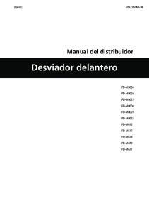 Desviador delantero. Manual del distribuidor FD-M9000 FD-M9020 FD-M9025 FD-M8000 FD-M8020 FD-M8025 FD-M612 FD-M617 FD-M618 FD-M672 FD-M677