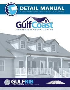 DETAIL MANUAL A COMPREHENSIVE GUIDE TO METAL ROOFING GULFRIBTM EXPOSED SCREW METAL ROOF SYSTEM