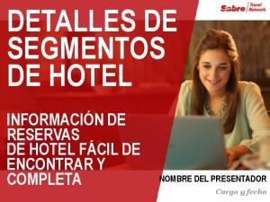 DETALLES DE SEGMENTOS DE HOTEL