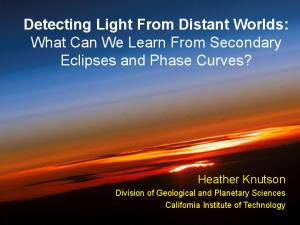 Detecting Light From Distant Worlds: What Can We Learn From Secondary Eclipses and Phase Curves?