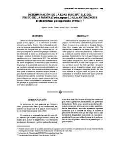 DETERMINACIÓN DE LA EDAD SUSCEPTIBLE DEL FRUTO DE LA PAPAYA (Carica papaya L.) A LA ANTRACNOSIS (Colletotrichum gloeosporioides. (PENZ