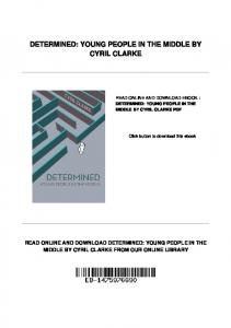 DETERMINED: YOUNG PEOPLE IN THE MIDDLE BY CYRIL CLARKE