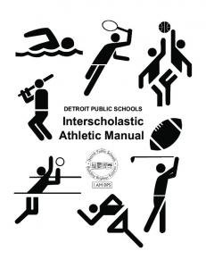 DETROIT PUBLIC SCHOOLS. Interscholastic Athletic Manual