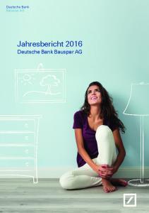 Deutsche Bank Bauspar AG. Jahresbericht 2016 Deutsche Bank Bauspar AG