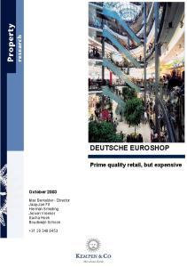 DEUTSCHE EUROSHOP. Prime quality retail, but expensive. October 2003