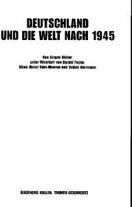 DEUTSCHlAND UND DIE WElT NACH 1945