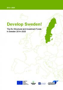 Develop Sweden! The EU Structural and Investment Funds in Sweden The Swedish ESF Council