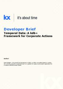 Developer Brief. Temporal Data: A kdb+ Framework for Corporate Actions. Author: