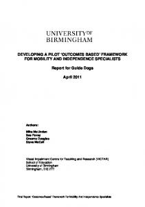 DEVELOPING A PILOT OUTCOMES BASED FRAMEWORK FOR MOBILITY AND INDEPENDENCE SPECIALISTS. Report for Guide Dogs. April 2011