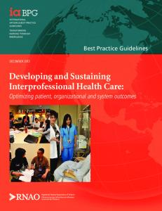 Developing and Sustaining Interprofessional Health Care: Optimizing patient, organizational and system outcomes