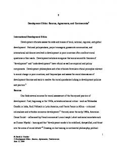 Development Ethics: Sources, Agreements, and Controversies 1. development. National policymakers, project managers, grassroots communities, and
