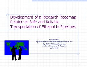 Development of a Research Roadmap Related to Safe and Reliable Transportation of Ethanol in Pipelines