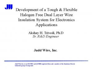 Development of a Tough & Flexible Halogen Free Dual Layer Wire Insulation System for Electronics Applications