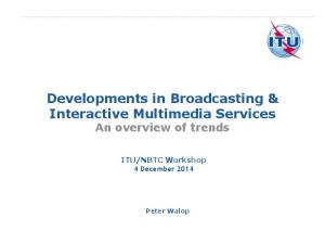 Developments in Broadcasting & Interactive Multimedia Services An overview of trends