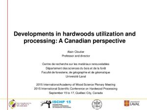 Developments in hardwoods utilization and processing: A Canadian perspective
