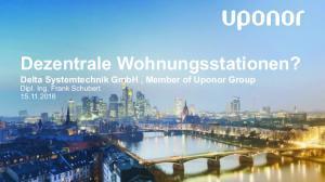 Dezentrale Wohnungsstationen? Delta Systemtechnik GmbH, Member of Uponor Group Dipl. Ing. Frank Schubert