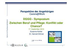 DGGG - Symposium Zwischen Beruf und Pflege: Konflikt oder Chance?