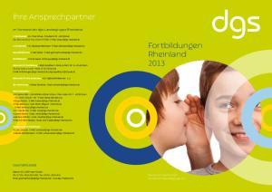 dgs Ihre Ansprechpartner Fortbildungen Rheinland 2013 im Vorstand der dgs-landesgruppe Rheinland Geschäftsstelle