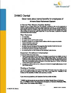 DHMO Dental. Good news about dental benefits for employees of. Arizona State Retirement System. A Dental Plan Means Healthy Smiles