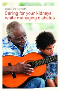 Diabetes and your health. Caring for your kidneys while managing diabetes