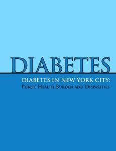 DIABETES IN NEW YORK CITY: PUBLIC HEALTH BURDEN AND DISPARITIES
